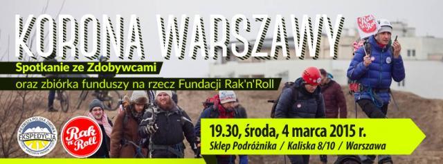 Korona Warszawy. Spotkanie ze Zdobywcami oraz zbiórka funduszy na rzecz Fundacji Rak'n'Roll